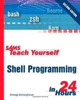 Sams Teach Yourself Shell Programming in 24 Hours (2nd Edition) 2nd (second) Edition by Veeraraghavan, Sriranga [2002]