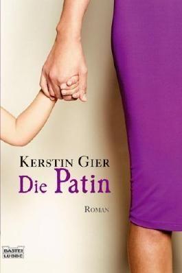 Die Patin: Roman von Kerstin Gier Ausgabe (2012)