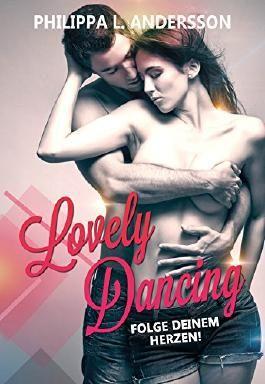 Lovely Dancing - Folge deinem Herzen!