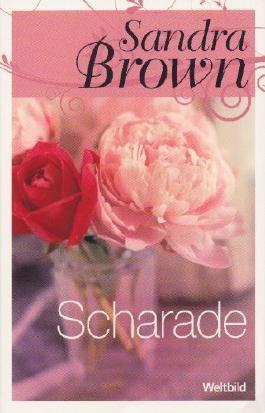 Sandra Brown: Scharade . Weltbild SammlerEdition ...