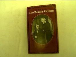 Herbert Scurla: Die Brüder Grimm - Ein Lebensbild