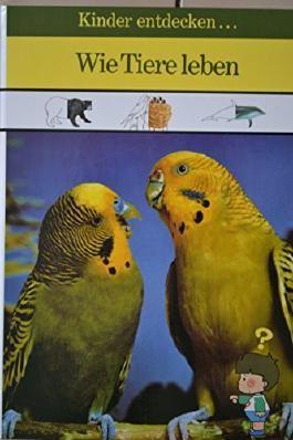 Kinder entdecken - Wie Tiere leben