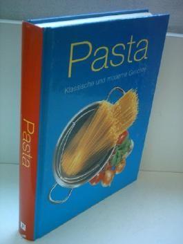 Verlagsredaktion: Pasta - Klassische und moderne Gerichte