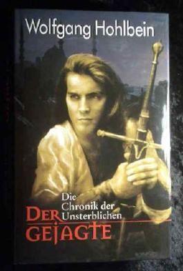 Der Gejagte. Die Chronik der Unsterblichen.
