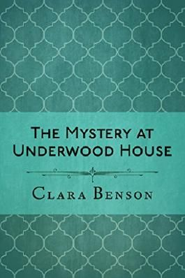 The Mystery at Underwood House (An Angela Marchmont Mystery Book 2)