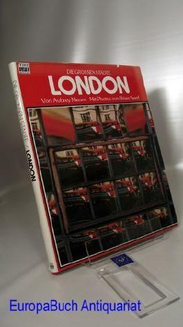 London. von Aubrey Menen und der Redaktion der Time-Life-Bücher. Mit Photos von Brian Seed. Aus dem Englischen übertragen von Jürgen Schwab, Die großen Städte Time-Life-Bücher