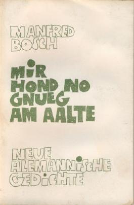 Mir hond no gnueg am Aalte. Neue alemannische Gedichte.