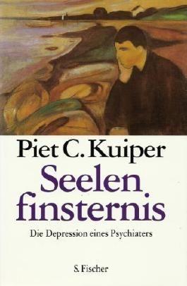 Seelenfinsternis. Die Depression eines Psychiaters von Kuiper. Piet C. (1992) Gebundene Ausgabe
