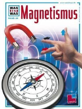 Was ist was. Band 039: Magnetismus von Lührs. Otto (2006) Gebundene Ausgabe