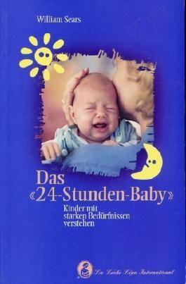 Sears. W: 24-Stunden-Baby von Sears. William (1998) Broschiert