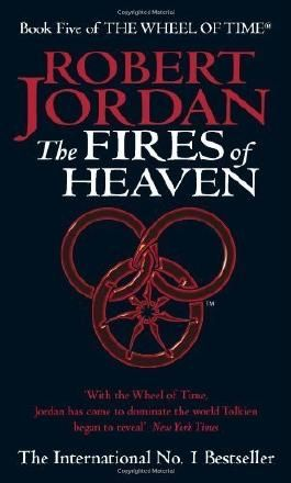 Fires Of Heaven: Book 5 of the Wheel of Time by Jordan, Robert (1994) Paperback