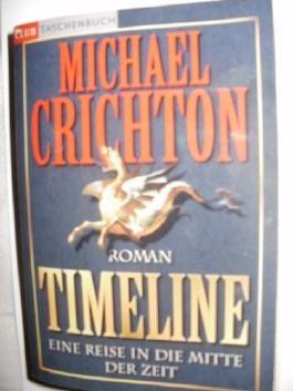 Timeline-Michael Crichton. Club Taschenbuch 2002