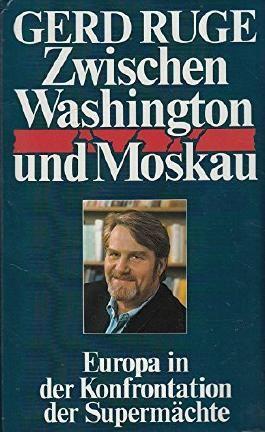 Zwischen Washington und Moskau : Europa in d. Konfrontation d. Supermächte.