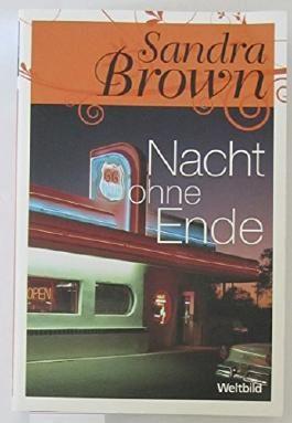 Nacht ohne Ende. Sandra Brown. Dt. von Elke Bartels, Weltbild-Sammler-Editionen