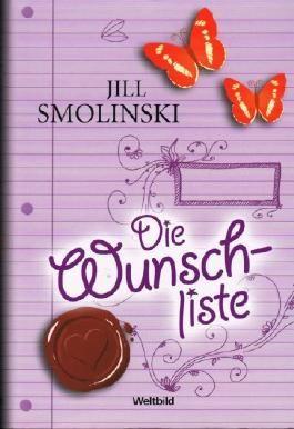 JILL SMOLOMSKI - Die Wunschliste. Roman. Aus dem Amerikan. von Andrea Stumpf und Gabriele Werbeck