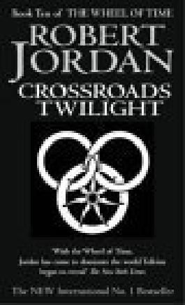Crossroads Of Twilight: Book 10 of the Wheel of Time by Jordan, Robert (2003) Paperback