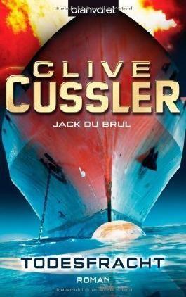 Todesfracht: Ein Juan-Cabrillo-Roman von Cussler. Clive (2008) Taschenbuch