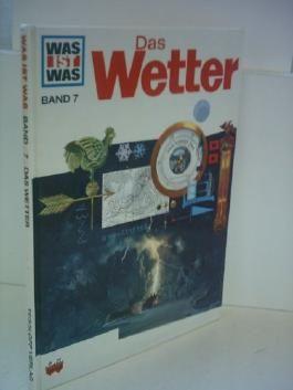 Was ist was - Das Wetter [ Band 7 ] [Gebundene Ausgabe] by George Bonsall