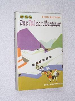 Das Tal der Abenteuer [Erika Klopp 1980 ] [Gebundene Ausgabe] by Enid Blyton