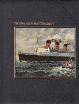 Die grossen Passagierschiffe - Die Seefahrer Time-Life-Bücher