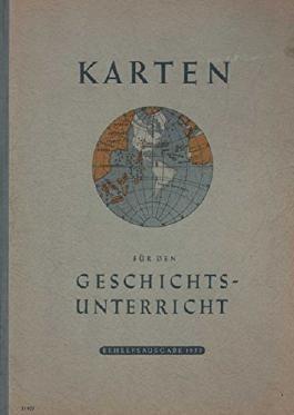 Karten für den Geschichtsunterricht. - Behelfsausgabe 1953.
