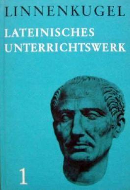 Lateinisches Unterrichtswerk, 1 Übungsbuch Teil 1, Ausgabe A - Linnenkugel