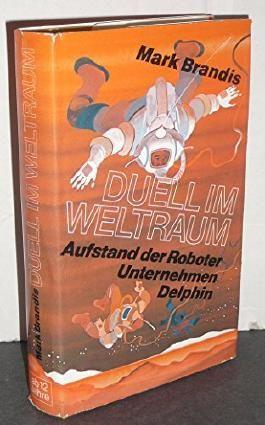 Duell im Weltraum Aufstand der Roboter Unternehmen Delphin
