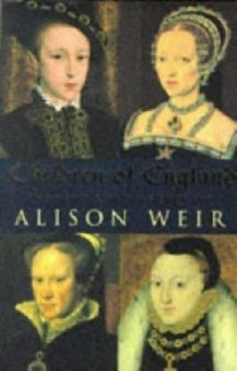 The Children of England: Heirs of King Henry VIII by Weir, Alison (1997) Paperback
