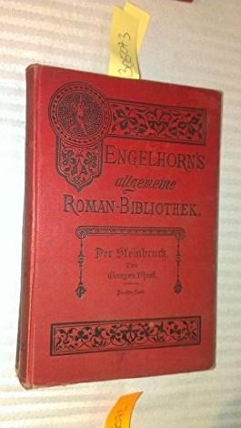 Der Steinbruch. Roman in zwei Bänden von Georges Ohnet. Autorisierte Uebersetzung aus dem Französischen von J. Linden. Zweiter Band.