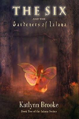 The Six and the Gardeners of Ialana (The Ialana Series Book 2)