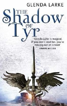 The Shadow Of Tyr: Book Two of the Mirage Makers by Larke, Glenda (2007) Paperback