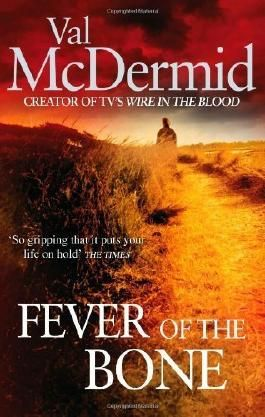Fever Of The Bone: 6 (Tony Hill) by McDermid, Val (2010) Paperback