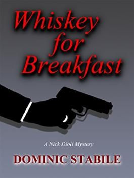Whiskey for Breakfast: A Nick Dioli Mystery
