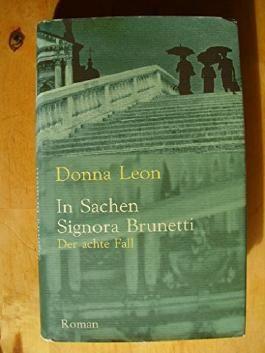 In Sachen Signora Brunetti. Der achte Fall. Roman.