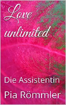 Love unlimited: Die Assistentin