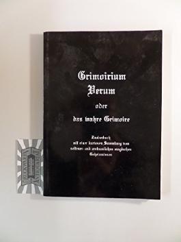 Grimoirium Verum oder das wahre Grimoire : Zauberbuch mit einer kuriosen Sammlung von seltenen und erstaunlichen magischen Geheimnissen.