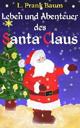Leben und Abenteuer des Santa Claus: Der Weihnachtsmann