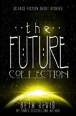The Future Collection: Science Fiction Short Stories