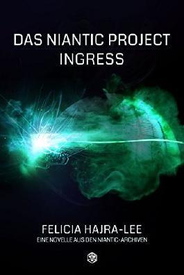 DAS NIANTIC PROJECT: INGRESS