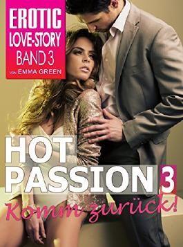 Hot Passion 3: Komm zurück! (Billionaire Dream Series)