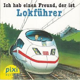 Ich hab einen Freund, der ist Lokführer - Pixi-Buch Nr. 1214 - Einzelexemplar / Einzeltitel aus PIXI-Serie 141