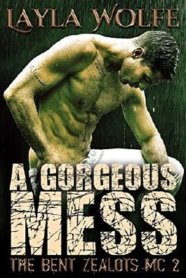 A Gorgeous Mess (gay biker MC erotic romance) (The Bent Zealots MC Book 2)