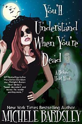 You'll Understand When You're Dead (Broken Heart Book 12)