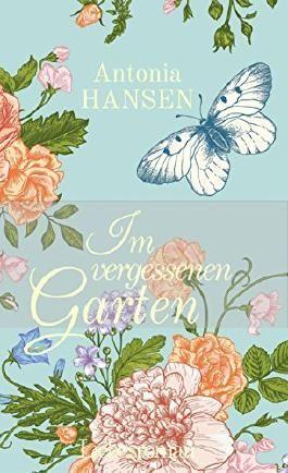 Im vergessenen Garten: Liebesroman