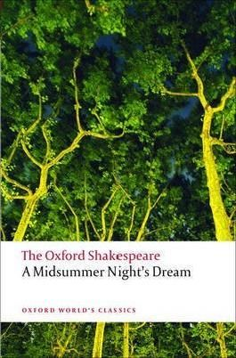 [A Midsummer Night's Dream: The Oxford Shakespeare] (By: William Shakespeare) [published: June, 2008]