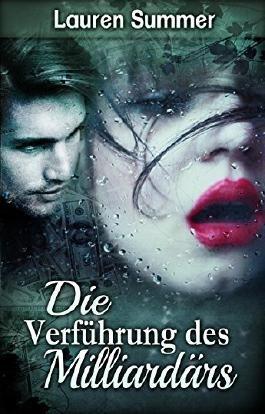Die Verführung des Milliardärs (German Edition)
