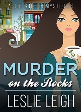 MURDER on the ROCKS (Allie Griffin Mysteries Book 2)