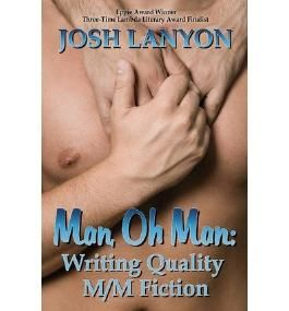 [(Man, Oh Man: Writing Quality M/M Fiction)] [Author: Josh Lanyon] published on (June, 2013)