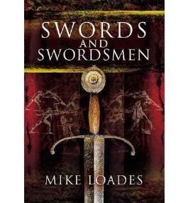 [(Swords and Swordsmen)] [Author: Mike Loades] published on (March, 2011)