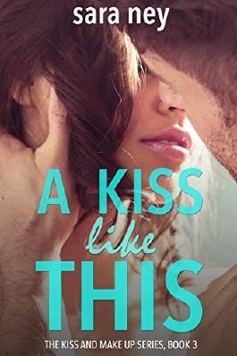 A Kiss Like This (The Kiss And Make Up Series Book 3)